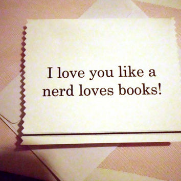 Funny Valentine, Love Card, I love you like a nerd loves books, Valentine, anniversary, nerdy gift, boyfriend, card, love,