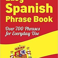 Easy Spanish Phrase Book NEW EDITION: Over 700 Phrases for Everyday Use (Dover)
