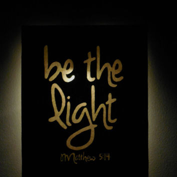 "Illuminated Be The Light Matthew 5:14 Quote- 8""x10""x5/8"" Canvas Wall Art/Night Light"