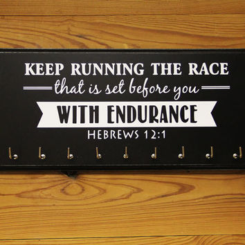 Running Medal Holder.  Keep Running the Race that is set before you With Endurance Hebrews