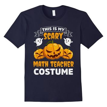 This Is My Scary Math Teacher Costume Funny Halloween Shirt