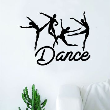 Dance Dancers Quote Wall Decal Sticker Bedroom Living Room Vinyl Art Home Sticker Decoration Decor Teen Nursery Inspirational Dancing Girls Leap Ballerina Ballet