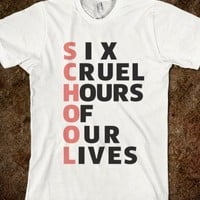 SCHOOL SIX CRUEL HOURS OF OUR LIVES