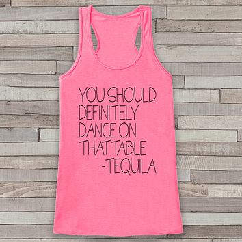 Dance On The Tables Pink Tank Top - Tequila Drinking Shirt - Gift for Her - Humorous Gift for Friends - Funny Tank Tops - Women's Funny Tees