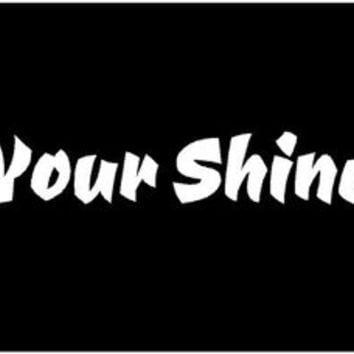 Get Your Shine On Decal Car decal Auto decal Vehicle decal Window decal Sticker