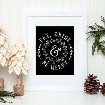 Eat Drink and Be Merry, Christmas Print, Christmas Decor, Christmas Decoration, Eat Drink and Be Thankful, Christmas Art, Holiday, Printable
