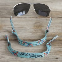Live The Life You Love Neoprene Sunglass Strap By Natural Life