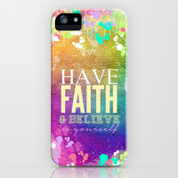 Have Faith & Believe in Yourself - for iphone iPhone & iPod Case by Simone Morana Cyla