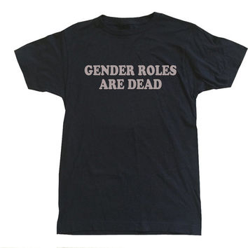 gender roles are dead t-shirt tee shirt gay rights lbgt lesbian pride lbgtq trans ts