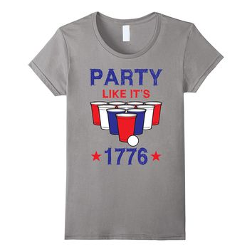 1776 - Funny Beer Pong Party July 4th Shirt Design!