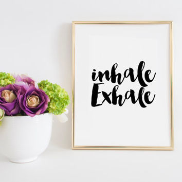 INHALE EXHALE PRNT Breathe Sign Breathe Quotes Relax Sign Yoga Poster Quotes Wall Art Yoga Print Meditation Relaxation Quote Yoga Wall Art