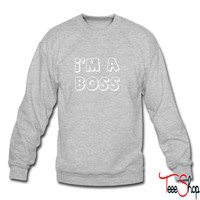 I'm A Boss 7 sweatshirt