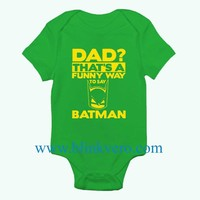 Dad Funny Way Batman Ladies Awesome Funny Baby Onesuit