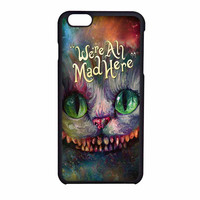 Alice In Wonderland We Are All Mad Here iPhone 6 Case