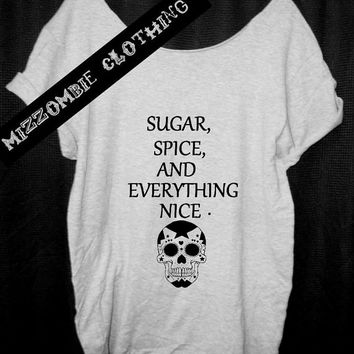 SUGAR SKULL sugar spice and everything nice Tshirt, Off The Shoulder, street style,loose fitting, graphic tee, grunge, goth, punk