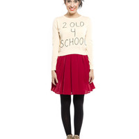 2 Old 4 School Sweater - Hello Holiday
