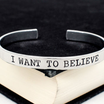 I Want To Believe - X Files -  Aluminum Bracelet