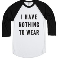 I Have Nothing To Wear-Unisex White/Black T-Shirt