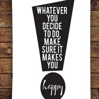 Makes You Happy || typography art print, quote print, life quote, sign quote, inspirational print, black and white, minimalist art print