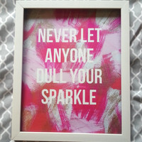 Never let anyone dull your sparkle inspirational quote 8.5 x 11 inch art print for baby nursery, dorm room, or home decor