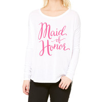 Maid of Honor Bridal Party Long Sleeve Flowy Shirt