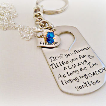 "Hand Stamped Father Daughter ""I'll Love You Forever I'll Like You For Always As Long as I'm Living My Daddy You'll Be"" Dog Tag Mens KeyChai"