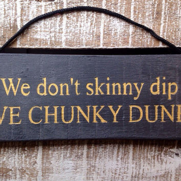 Lovely Garden Decor. Rustic Sign. We Donu0027t Skinny Dip We Ch
