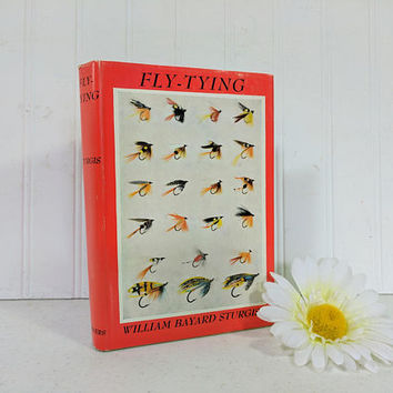 Fly-Tying Book by William Bayard Sturgis First Edition Book on Fly Fishing Equipment, Materials + Supplies & Flies + Lures in 12 Categories