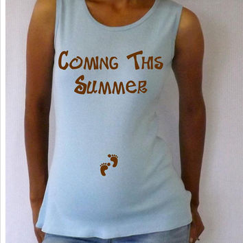 """Maternity Tank Top """"Coming this Summer""""   Choose your Size S,M,L,XL"""