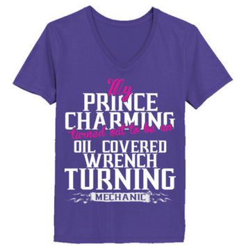 My Prince Charming Turned Out An Oil Covered Wrech Mechanic - Ladies' V-Neck T-Shirt