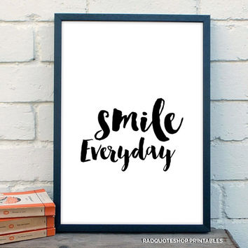 "Printable Art Motivational Print ""Smile Everyday"" Screen Print Letterpress Style Wisdom Quote Design Wall Poster Instant Download"