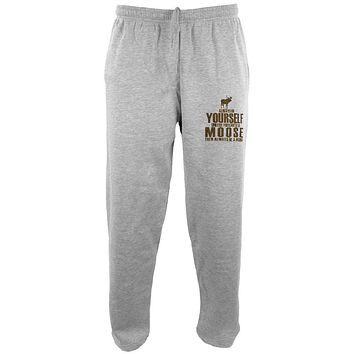 Always Be Yourself Moose Mens Sweatpants