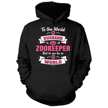 My Husband Is A Zookeeper, He Is My World - Hoodie