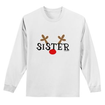 Matching Family Christmas Design - Reindeer - Sister Adult Long Sleeve Shirt by TooLoud