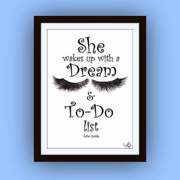Kate Spade Quotes, She Wall Art decor, decals, print, girl room decors, posters, wake up dream to do list, fashion chanel, vanity  lashes