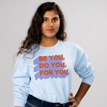 Be You Do You For You Long Sleeve Tee