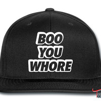 Boo You Whore Snapback