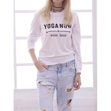 "White ""YOGA NOW wine later"" Sweatshirt"