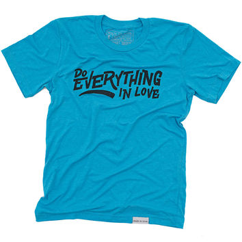 Do Everything in Love Aqua T-Shirt
