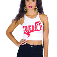 Just Twerk It Crop Top