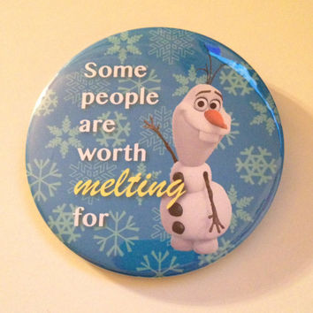"Olaf ""Some People are Worth Melting For"" Button"