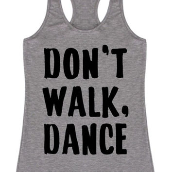 Don't Walk, Dance Racerback Tank Top