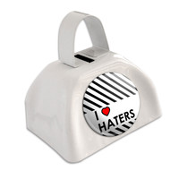 I Love Heart Haters White Cowbell Cow Bell