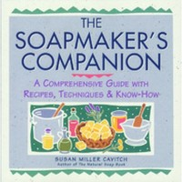 The Soapmaker's Companion : A Comprehensive Guide with Recipes / Techniques & Know-How | Bulk Apothecary