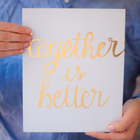 Together Is Better Print