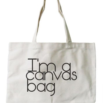 Women's Reusable Bag-I'm a Canvas Bag Eco-friendly Natural Canvas Tote Bag
