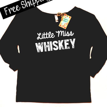 Little Miss Whiskey. Women's Clothing. Wide Neck Sweatshirt. Southern Girl. Alcohol Shirt. Country Top. Terry Raglan. Free Shipping USA
