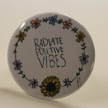 Radiate Positive Vibes Pin Back Button Sunflower Flower Child Flower Halo Festival Pin Boho Bohemian Hipster Hippie Quote Button