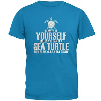 Always Be Yourself Sea Turtle Mens T Shirt