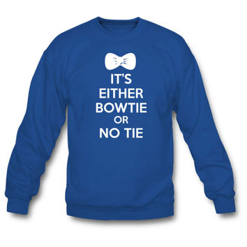It's either bowtie or no tie sweatshirt
